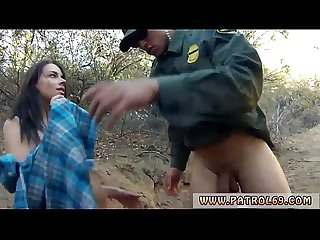 Teen caught by police and fuck bitch Mexican border patrol agent has
